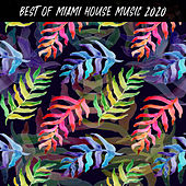Best of Miami House Music 2020 von Miami House Music