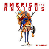 America The Anxious (Deluxe Version) de Ariano