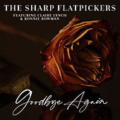 Goodbye Again (feat. Claire Lynch & Ronnie Bowman) by The Sharp Flatpickers
