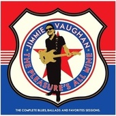 The Pleasure's All Mine: The Complete Blues, Ballads and Favorites Sessions von Jimmie Vaughan