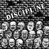 Heavy Discipline by Heavy Discipline