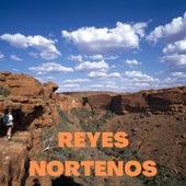 Reyes Norteños by Industria del Amor, Los Canelos De Durango, Los Incomparables De Tijuana, Los Rehenes, Pimpinela