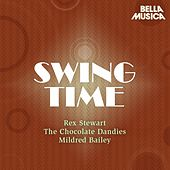 Swing Time: Rex Stewart - The Chocolate Dandies - Mildred Bailey de Rex Stewart