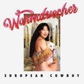 European Cowboy by Warmduscher