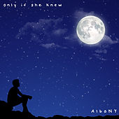 Only If She Knew by Albany
