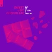 Sweet Like Chocolate de Out Of Sound