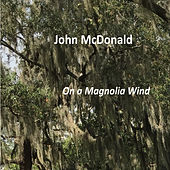 On a Magnolia Wind de John McDonald