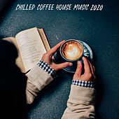 Chilled Coffee House Music 2020 von Coffee House Music