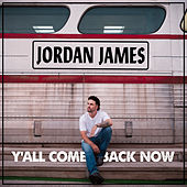 Y'all Come Back Now by Jordan  James