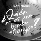 ¿Quién No Es Una Bomba de Tiempo? de Ivan Noble