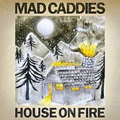 House on Fire by Mad Caddies