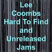 Hard to Find and Unreleased Jams by Lee Coombs (1)