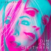 Dim ond Dieithryn by Lisa Pedrick