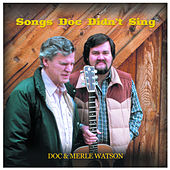 Songs Doc Didn't Sing by Doc & Merle Watson