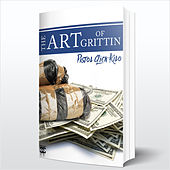 The Art of Grittin by Pistol Click Kilo
