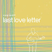 Last Love Letter de Craig Cardiff