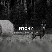 Pitchy by Bryana Charleston