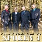 I Feel a Praise Comin' On by Spoken 4