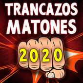 Trancazos Matones 2020 de Various Artists
