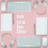 No Trabalho von Various Artists