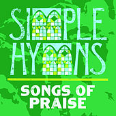 Songs Of Praise von Simple Hymns