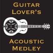 Guitar Lover's Acoustic Medley di Various Artists