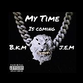 My Time Is Coming de Bkm