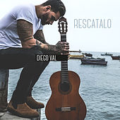 Rescatalo (Unplugged) by Diego Val
