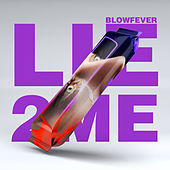Lie to Me by Blow Fever