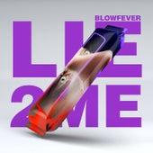 Lie to Me de Blow Fever