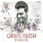Si Fuera Mía - EP de Carlos Rivera