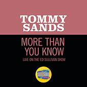 More Than You Know (Live On The Ed Sullivan Show, May 10, 1959) van Tommy Sands