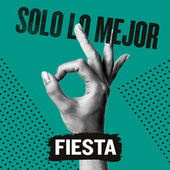 Solo Lo Mejor: Fiesta de Various Artists