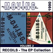 Recoils - the EP Collection, Vol. 2 (1990) by Moving Targetz