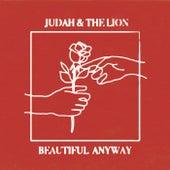 Beautiful Anyway van Judah & the Lion