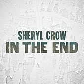 In The End von Sheryl Crow