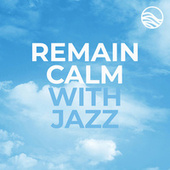 Remain Calm With Jazz by Various Artists
