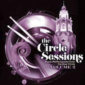 The Circle Sessions: Piano Performances from Carthay Circle - Vol. 2 van Bill Cantos