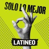 Solo Lo Mejor: Latineo de Various Artists