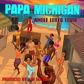 Whole Lotta Lovin' von Papa Michigan