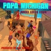 Whole Lotta Lovin' de Papa Michigan