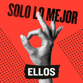 Solo Lo Mejor: Ellos de Various Artists