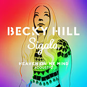 Heaven On My Mind (Acoustic) by Becky Hill