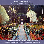 Liszt to Milhaud: A Journey with Piano 4 Hands by ZEYNEP Ucbasaran