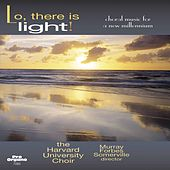 Lo, There Is Light! de Harvard University Choir