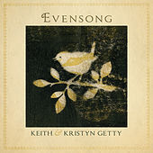 Evensong - Hymns And Lullabies At The Close Of Day von Keith & Kristyn Getty