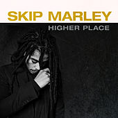 Higher Place de Skip Marley