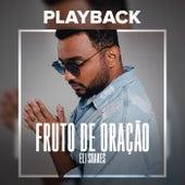 Fruto De Oração (Playback) de Eli Soares