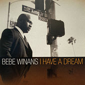 I Have A Dream (Remastered) by BeBe Winans