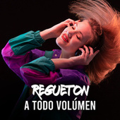 Regueton a todo volúmen von Various Artists